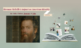 Herman Melville's impact on American Identity