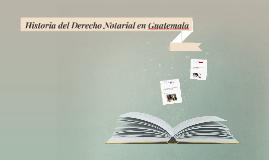 Historia del Derecho Notarial en Guatemala