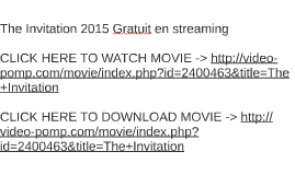 the invitation 2015 gratuit en streaming by angela ortiz on prezi