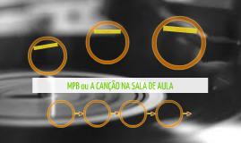 MPB ou A CANÇÃO NA SALA DE AULA