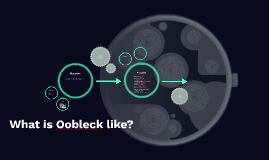 What is Oobleck like?