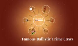 Copy of Famous Ballistic Crime Cases