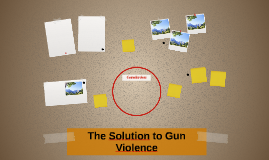The Solution to Gun Violence