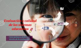 Evaluación y calidad de los sistemas educativos