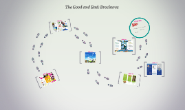The Good and Bad: Brochures