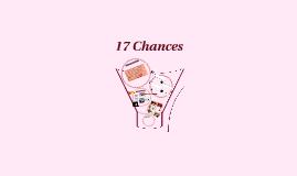 17 Chances