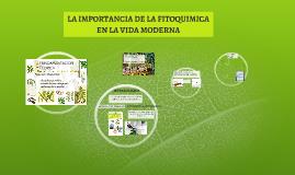 Copy of LA IMPORTANCIA DE LA FITOQUIMICA EN LA VIDA MODERNA