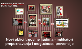 Copy of Copy of Novi oblici trgovine ljudima - indikatori prepoznavanja i mo