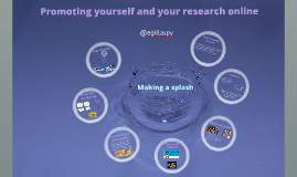 Copy of Promoting yourself and your research online
