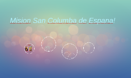 Mision San Columba de Espana!