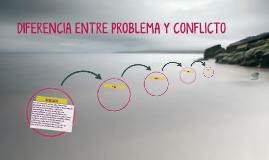 DIFERENCIA ENTRE PROBLEMA Y CONFLICTO