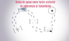 Redes de apoyo como factor protector de adherencia al tratam
