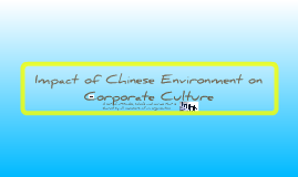 MKT 3652 - Impact of Chinese environment on corporate culture