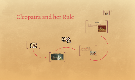 Cleopatra and her Rule