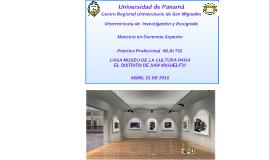 Casa Museo de la cultura para San miguelito