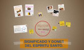Copy of SIGNIFICADO Y DONES DEL ESPIRITU SANTO.