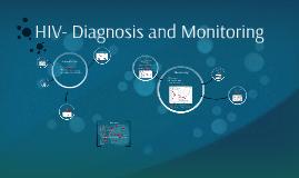 HIV- Diagnosis and Monitoring