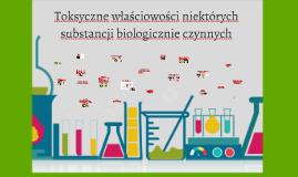 Toksyczne właściowości niektórych substancji biologicznie cz