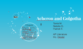 Acheron and Golgotha