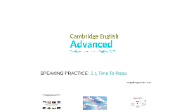 ADVANCED (CAE) 2.1 Time To Relax
