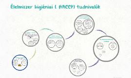 Élelmiszer higiéniai ( HACCP) tudnivalók