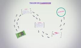 TALLER DE CLASSROOM