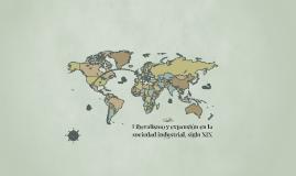 Copy of Liberalismo y expansión en la sociedad industrial, siglo XIX