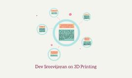 Dev Sreevijayan on 3D Printing