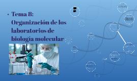 Tema 8: Organización de los laboratorios de biología molecul