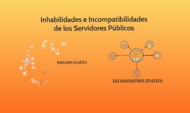 Copy of Copy of INHABILIDADES E INCOMPATIBILIDADES DE LOS SERVIDORES PÚBLICOS