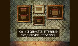 Cap 4: EL CARACTER  LITERARIO DE LA  CIENCIA  ECONOMICA