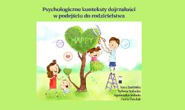 Copy of Psychologiczne konteksty dojrzałości  w podejściu do rodzicielstwa