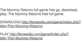 The Mummy Returns full game free pc, download, play. The Mum