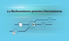 2.1 Reclutamiento: proceso y herramientas
