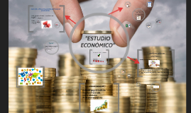 Copy of Copy of ESTUDIO ECONOMICO