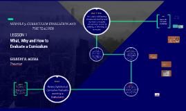 Copy of MODULE 5: CURRICULUM EVALUATION AND THE TEACHER