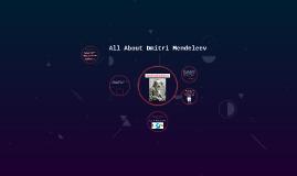 All About Dmitri Mendeleev