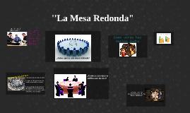 Copy of La Mesa Redonda