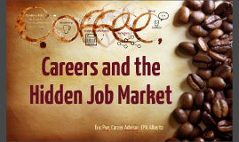 Coffee, Careers and the Hidden Job Market (with polls)