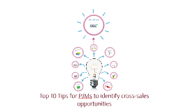 Copy of Top 10 Tips for PJMs to identify cross-sales oportunieties
