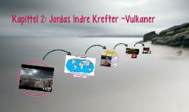 Kapittel 2: Jordas Indre Krefter -Vulkaner