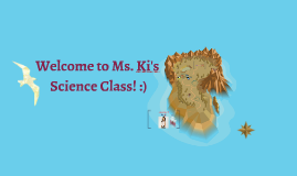 Copy of Welcome to Ms. Ki's Gr. 8 Class! :)