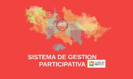 SISTEMA DE GESTION PARTICIPATIVA