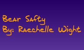 Bear Safety By Raechelle Morgan Wight