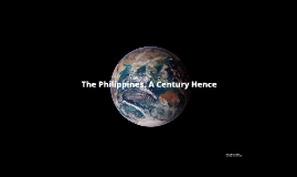 Copy of Copy of The Philippines, A Century Hence