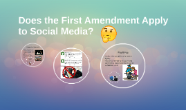 Does the first amendment apply to social media?