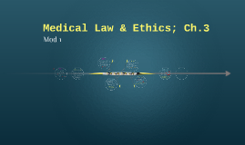 Medical Law & Ethics; Ch. 3
