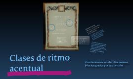 CLASES DE RITMO ACENTUAL