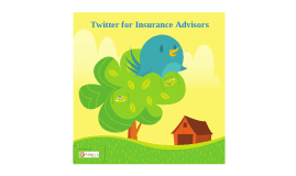 Copy of Copy of Twitter for Insurance Advisors