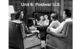 Unit 6: Postwar U.S.